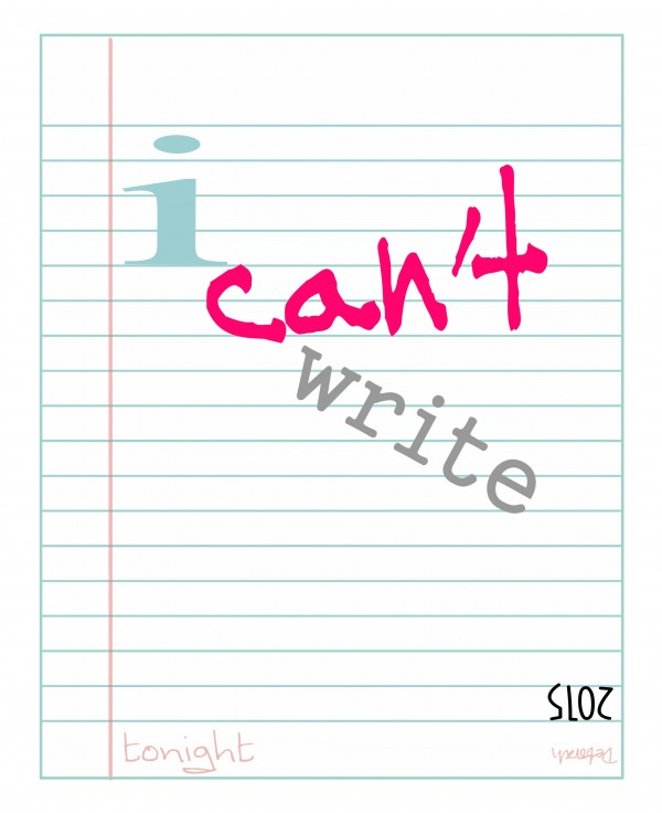 words on a notepad background say 'I can't write tonight.'