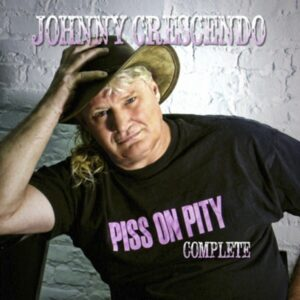 album cover with a photo of performer Johnny Crescendo wearing a 'Piss on Pity' t-shirt