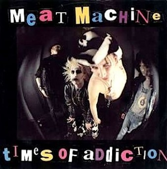 Alnbum cover of Meat Machine's Times of Addiction