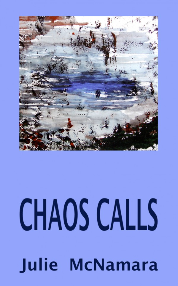 """the front cover of Julie Mcnamara's poetry collection Chaos Calls shows the name and title of the book against a violet background with an abstract painting in whites, blacks, reds and blues resembling snow on an icy pond in winter. Julie says: """"The painting was one of a series I'd painted during my wilderness years - kept by the Maudsley hospital for five years as 'Therapeutic notes' until legislation came into being forbidding the retention of body parts without the clearance of the patient or next of kin. I threatened to sue them, saying those paintings contained my blood, sweat and tears."""""""