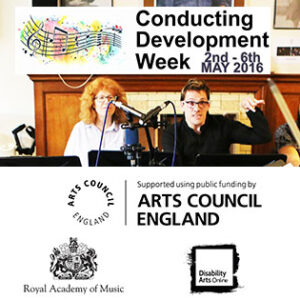 Conducting Development Week title graphic. Project partners: Arts Council England, Drake Music, filmpro, Royal Academy of Music, Disability Arts Online, Orchestra of St. John's, and Together 2012.