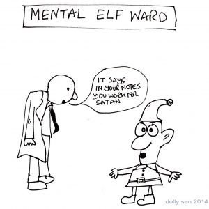 "There is a doctor speaking to an elf on a mental elf ward, saying ""It says in your notes, you work for satan."""