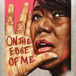 Watercolour of a young woman with the words 'on the edge of me' painted in red on her hand.