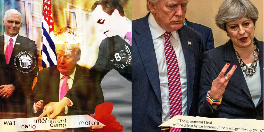 "Collage with images of Trump and May. On the left Trump is signing a document with the words 'wall, patio, internment camp and mojos' on it. Next is a photo of Trump and May holding up two fingers with the caption: Image gobscure: ""The government I lead will be driven by the interest of the privileged few: up yours!"""
