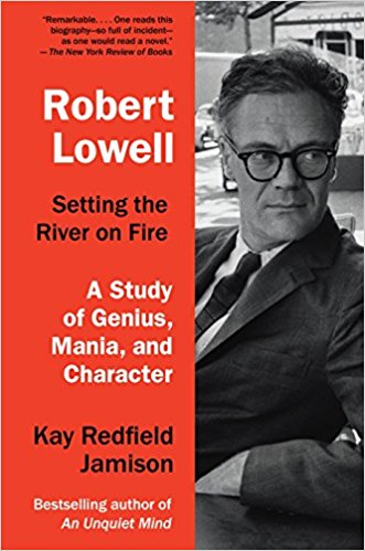 Book cover of Robert Lowell: Setting the River on Fire