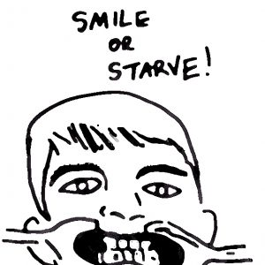 smile or starve