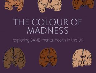 Cover of The Colour of Madness: Exploring BAME Mental Health in the UK, featuring illustrations of brains of varying shades from pink to brown