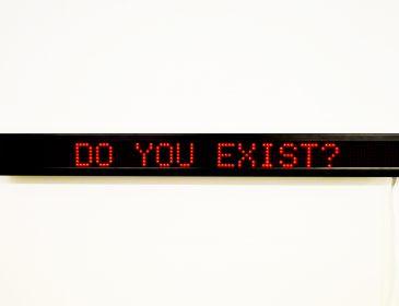 DO YOU EXIST?