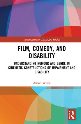 Front cover of Alison Wilde's book FIlm, Comedy and Disability