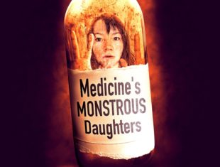A woman trapped in a medical bottle. The label on the bottle reads 'Medicine's Monstrous Daughters'.