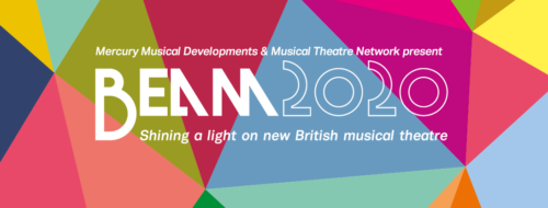 Beam 2020 Shining a light on new British Musical Theatre. In white on a multicoloured geometric background.