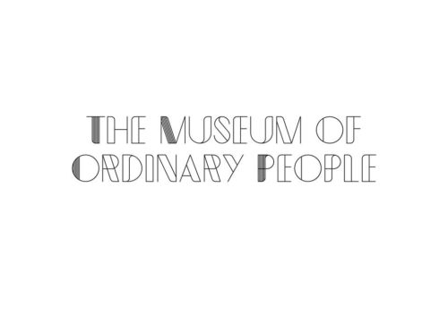The Museum of Ordinary people written in a think black font.