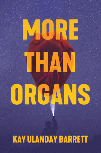 Book title 'More than organs' in a yellow block capitals sits over an image of a heart being deemed from below onto a background of sparkly dark blue. The authors name runs in a similar font along the bottom of the cover design
