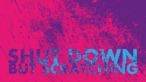 Shut Down But Scratching logo in blue against a pink textured background