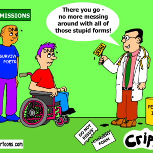 """Two disabled people, one using a wheelchair, and another identified by their t-shirt as a survivor's poet, have had DNR stamped onto their foreheads in indelible ink by a doctor. On the floor is a torn up DNR consent form. On the wall is a sign that reads 'hospital admissions'. The doctor is saying: """"There you go – no more messing around with those stupid forms!"""""""