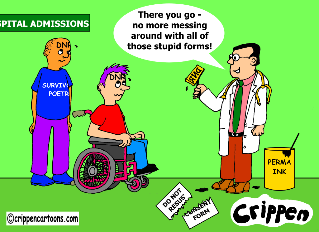 Cartoon showing a doctor stamping two disabled people's heads with the letters DNR. He is saying There you go no more messing around with all of those stupid forms