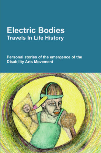 Illustrated book cover showing a man with a pencil attached to his head doing a drawing. THe book is ttitled Electric Bodies Travel in life history