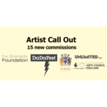 A digital banner that reads 'Artist Call Out 15 new commissions' alongside logos for Unlimited, St Helen's Borough Council,The Granada Foundation, DaDaFest and Arts Council England.