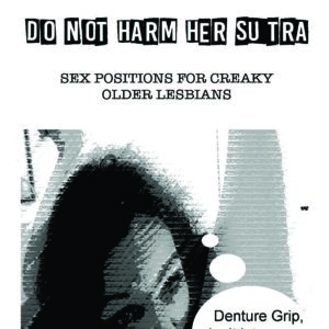 Zine cover image of a woman with a thought bubble: 'denture grip don't let me down now'