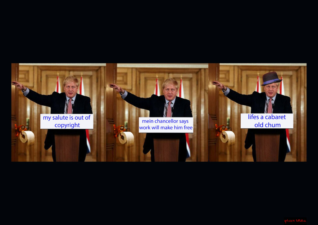3 images of Boris Johnson with his hand held aloft in a salute. In each image the text on his podium is different. They say: my salute is out of copyright. Mein chancellor says work will make him free. Life's a cabaret old chum