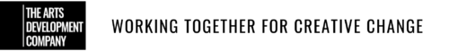 A black rectangle with a vertical white line a third of the way in from the left. White text on the right of the line reads: The Arts Development Company. Black text on a white back ground next to the box reads: Working together for creative change.