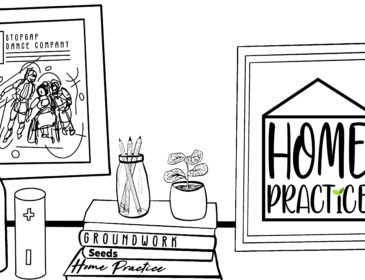 A line drawing features two picture frames, a pile of books with a jar of pencils and a small plant on them, and a water bottle and speaker. The frames on the left features a poster of Stopgap Dance Company. The right features the Home Practice logo: a black outline of a house with the text Home Practice in the centre, the dot of the 'i' has two tiny green leaves.