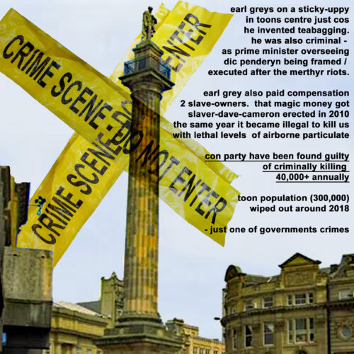 DIgital artwork featuring a photograph of the monument to Earl Grey in Newcastle. Long text to one sid eof the image. Crime scene tape is superimposed over the monument.