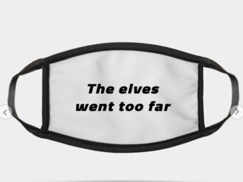 A surgical mask which says the elves went too far