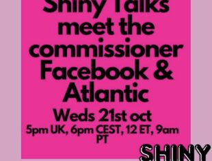 SHINY TALKS - meet the commissioners from Facebook & Atlantic. In black text on a pink background.