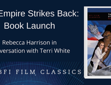 A blue box containing white text announcing the book launch and the BFI Film Classics series. In the loswer third of the box is a light blue graphic of semi circles with the BFI logo positioned in it (three white circles containing the letters B, F and I). To the right is an image of the front cover for the The Empire Strikes Back book, which features characters from the film on a blue and orange background.