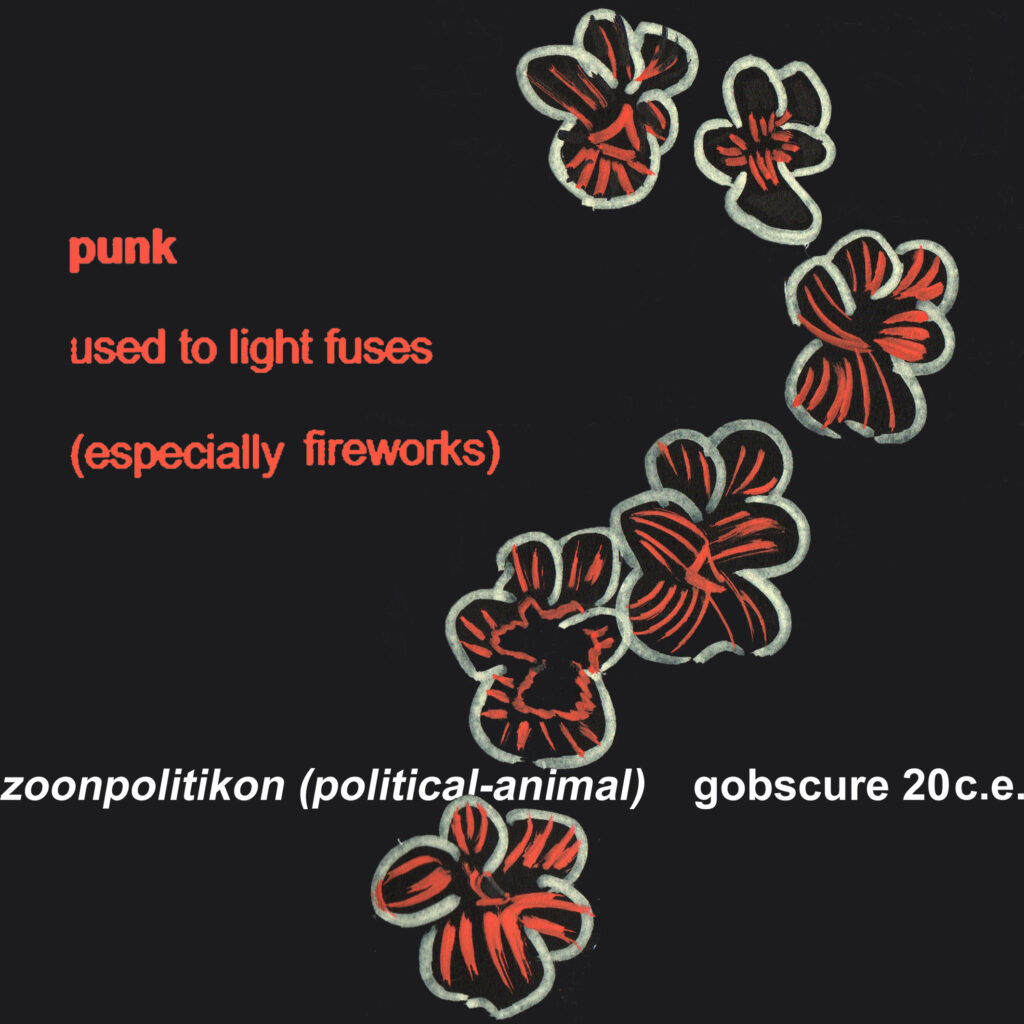 Album cover featuring drawn red flowers and text which reads punk, used to light fuses (especially fireworks) zoonpolitikon (political-animal) gobscure 20 c.e..