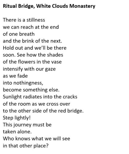 Poem entitled Ritual Bridge WHite Clouds Monastry. Follow link for full text