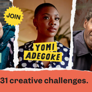 """Image is a rectangular, red graphic that reads """"Join Jess Thom, Yomi Adegoke, Lemn Sissay. 31 days, 31 creative challenges"""" The text is on top of three pictures of Jess Thom, Yomi Adegoke and Lemn Sissay, with a rip effect between them."""