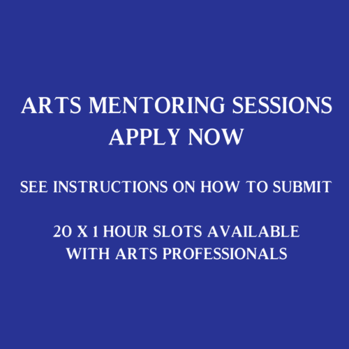 purple square with white text on reading: Arts Mentoring Sessions apply now See instructions on how to submit. 20 X 1 hour sessions available with arts professionals.