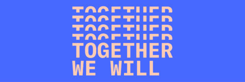 Pink text on a blue background saying Together We Will