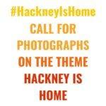 '#HackneyIsHome Call for Photographs on the theme Hackney is home' in bold text on a white background. The colour fades from yellow to deep orange down the page.