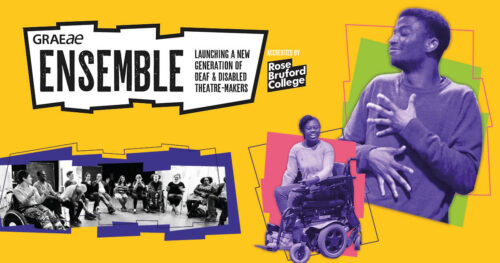 """A bright yellow graphic which shows the logo for Ensemble, reading """"Graeae Ensemble - launching a new generation of Deaf and disabled theatre makers"""" accredited by Rose Bruford College. Photos of previous young artists are shown in breakout graphics, surrounded by brightly coloured shapes."""