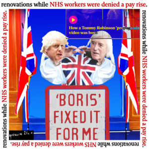 Satirical collage featuring Boris Johnson and Jimmy Saville. It reads Boris fixed it for me. Around the outside it says renovations while NHS workers denied a pay rise