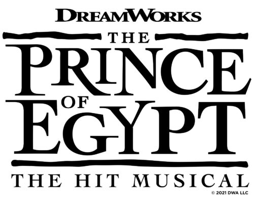 Black text on white background that says DREAMWORKS – THE PRINCE OF EGYPT – THE HIT MUSICAL