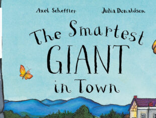 An illustrated picture of a giraffe towering over some houses. There are mountains in the background. Black text reads: The Smartest GIANT in Town.