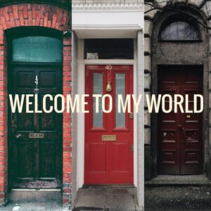 photo of three doors, side by side with the title 'welcome to my world' overlaid in white text