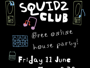 Black background, white text reads 'Squidz Club, Free Online House Party, 7pm - 9.30pm' pink squiggles, green speakers with blue music notes, pink and red music notes, a blue drawing of people on Zoom and a green calendar surround the text