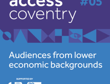 Purple and blue graphic separated by a border in the middle. The top of the graphic reads Access Coventry. The second half of the graphic reads Audiences from lower economic backgrounds. In the bottom left corner in white is the Supported by Coventry 2021 logo.