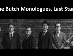 Six butches, masculine-presenting gender rebels, fabulously suited and booted. The title 'The Butch Monologues, Last Stand' in white letters above the photo.