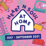 Pink background with colourful objects around the edges, Heart n Soul at Home logo in white and blue is in the middle, 'July - September 2021' is written in white on a blue background below the logo