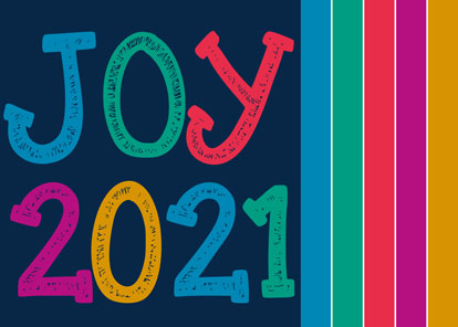 JOY 2021 in different coloured stamped letters on a dark blue background. To the right there are corresponding blue, green, red, pink and yellow vertical stripes.