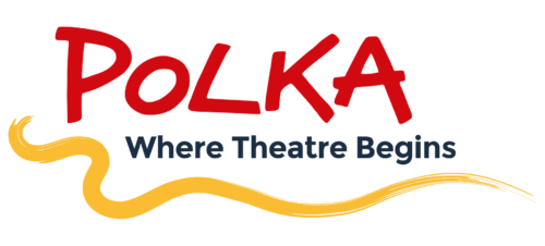 Polka in large red capitals above Where Theatre Begins in smaller black text. There is a yellow painted wavy line below.
