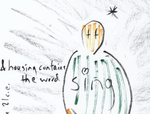 drawing of a figure with the words '& housing contains the word sing'