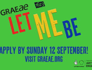 An image which reads Let Me Be, apply by 12 Sept. Logos for Graeae, 1623 and Arts Council England are shown.