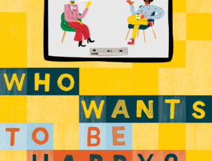 """On a screen with play, stop and skip controls, two brightly clothed characters sit. Legs crossed, they each raise an open hand as they chat. Below the screen large painted letters read """"Who wants to be happy?"""""""